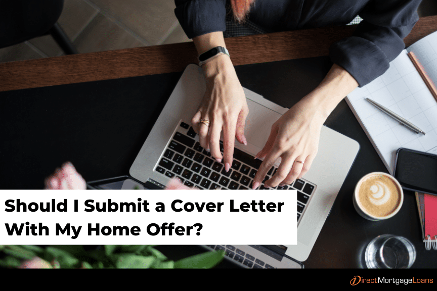 Should I submit a cover letter with my home offer?