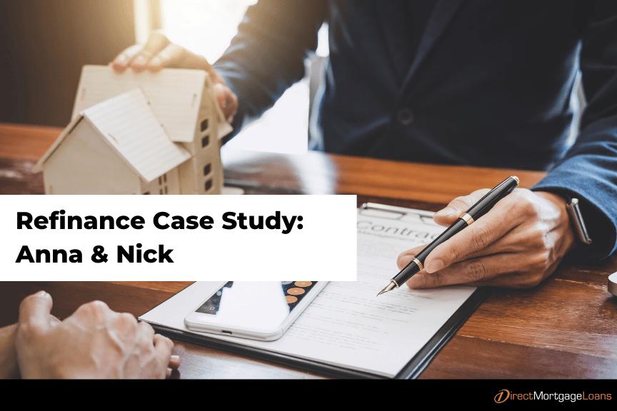 Refinance Case Study: Anna & Nick