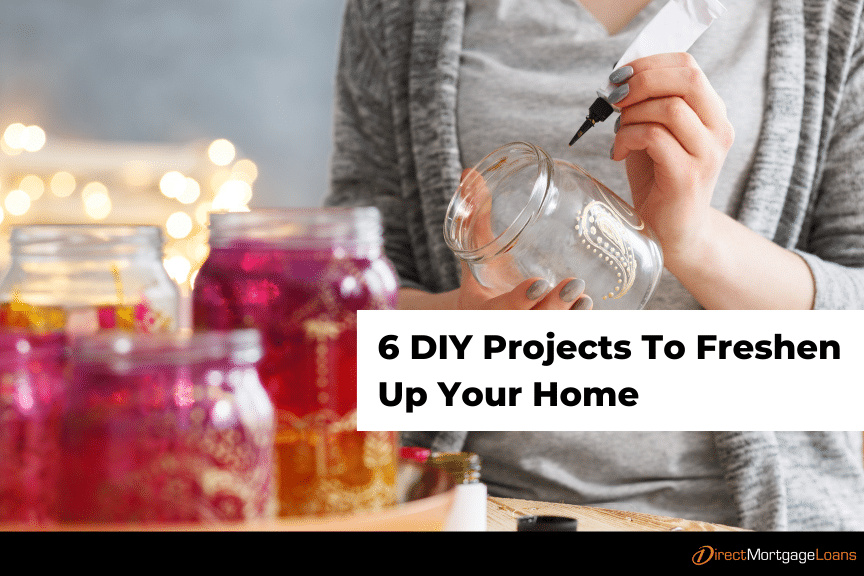 6 DIY Projects To Freshen Up Your Home